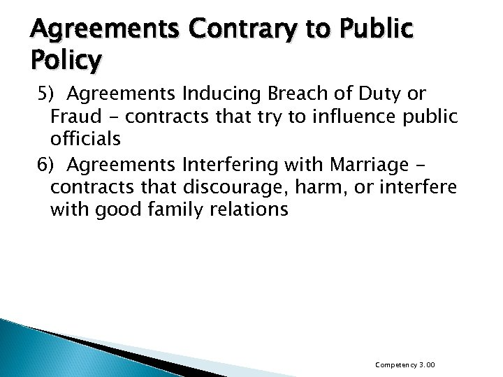 Agreements Contrary to Public Policy 5) Agreements Inducing Breach of Duty or Fraud -