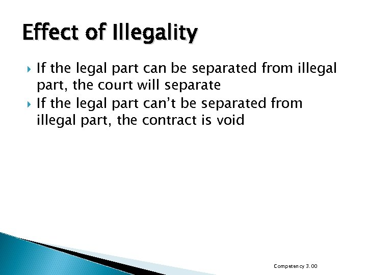 Effect of Illegality If the legal part can be separated from illegal part, the