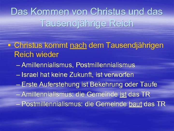 Das Kommen von Christus und das Tausendjährige Reich § Christus kommt nach dem Tausendjährigen