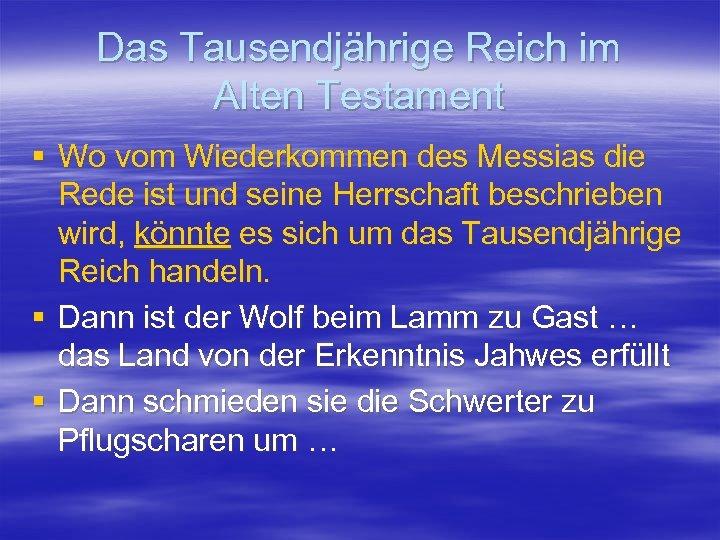 Das Tausendjährige Reich im Alten Testament § Wo vom Wiederkommen des Messias die Rede