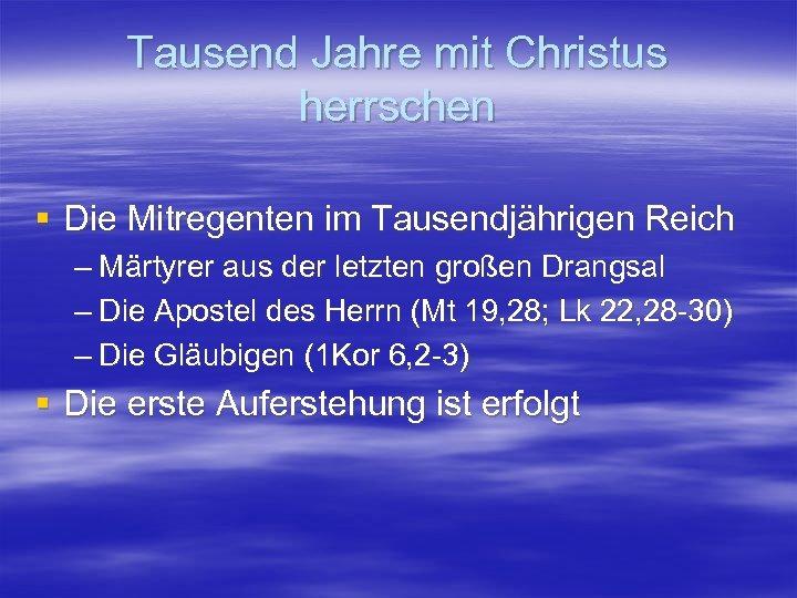 Tausend Jahre mit Christus herrschen § Die Mitregenten im Tausendjährigen Reich – Märtyrer aus
