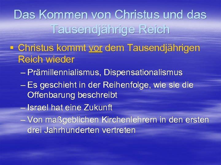 Das Kommen von Christus und das Tausendjährige Reich § Christus kommt vor dem Tausendjährigen