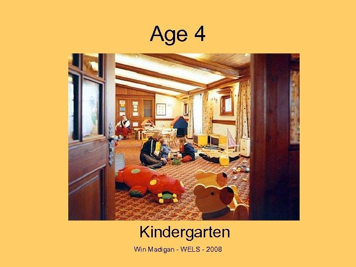 Age 4 Kindergarten Win Madigan - WELS - 2008
