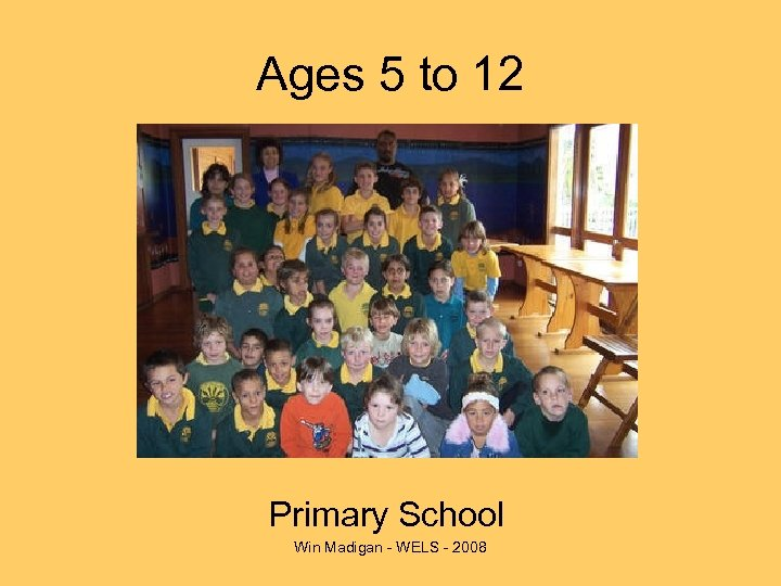 Ages 5 to 12 Primary School Win Madigan - WELS - 2008