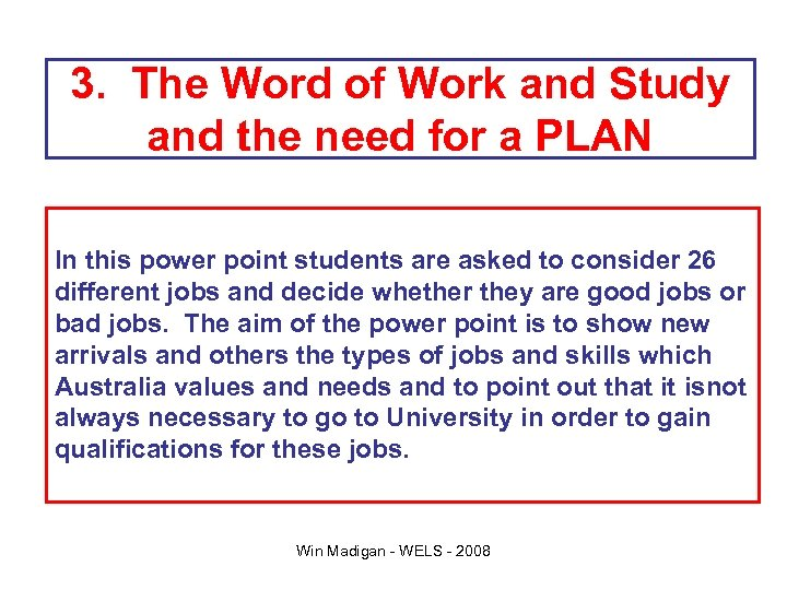 3. The Word of Work and Study and the need for a PLAN In