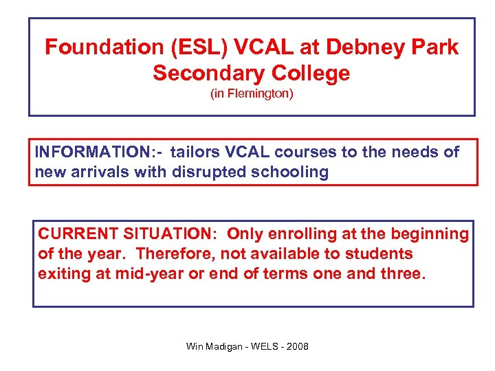 Foundation (ESL) VCAL at Debney Park Secondary College (in Flemington) INFORMATION: - tailors VCAL