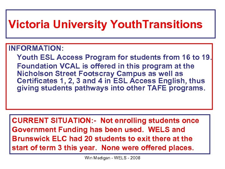 Victoria University Youth. Transitions INFORMATION: Youth ESL Access Program for students from 16 to