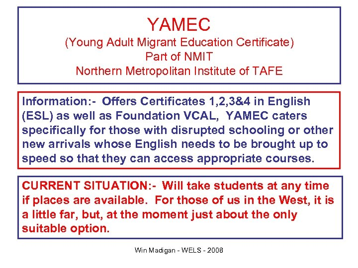 YAMEC (Young Adult Migrant Education Certificate) Part of NMIT Northern Metropolitan Institute of TAFE