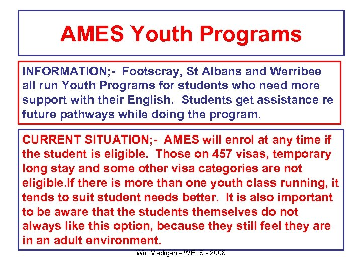 AMES Youth Programs INFORMATION; - Footscray, St Albans and Werribee all run Youth Programs