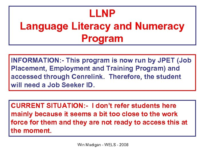LLNP Language Literacy and Numeracy Program INFORMATION: - This program is now run by