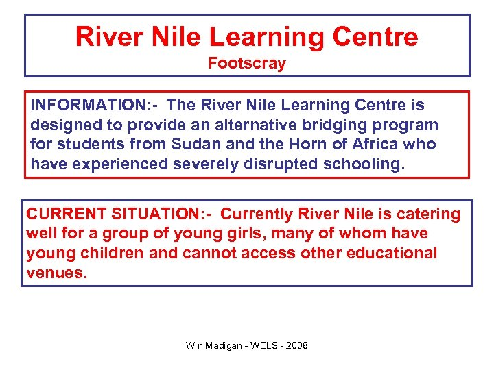 River Nile Learning Centre Footscray INFORMATION: - The River Nile Learning Centre is designed