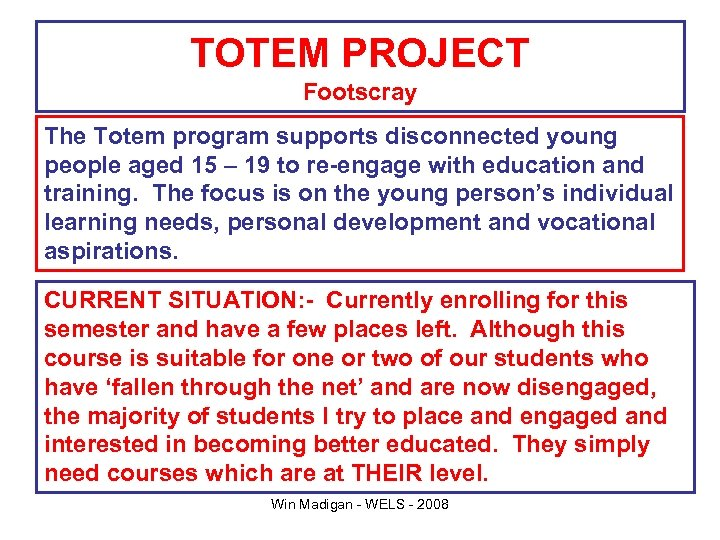 TOTEM PROJECT Footscray The Totem program supports disconnected young people aged 15 – 19