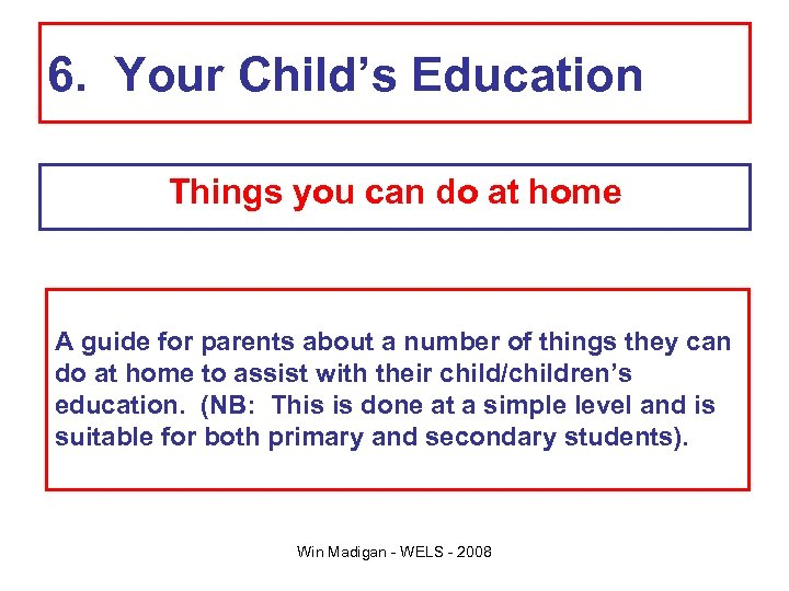 6. Your Child's Education Things you can do at home A guide for parents