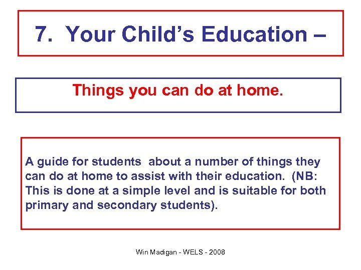 7. Your Child's Education – Things you can do at home. A guide for