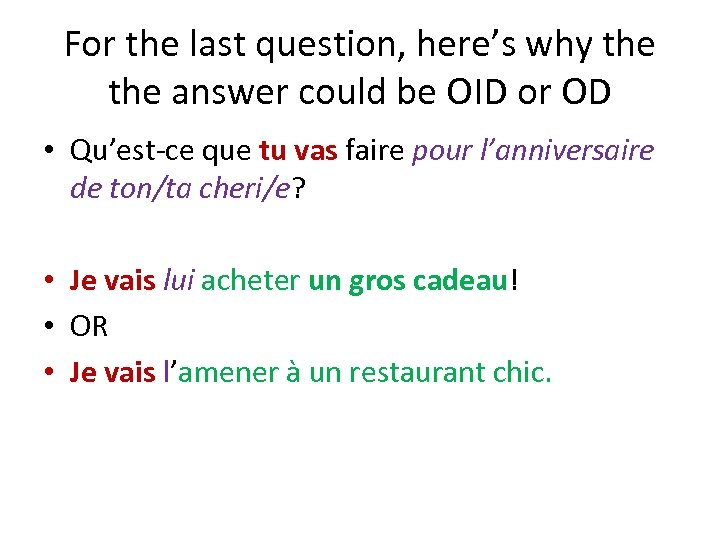 For the last question, here's why the answer could be OID or OD •