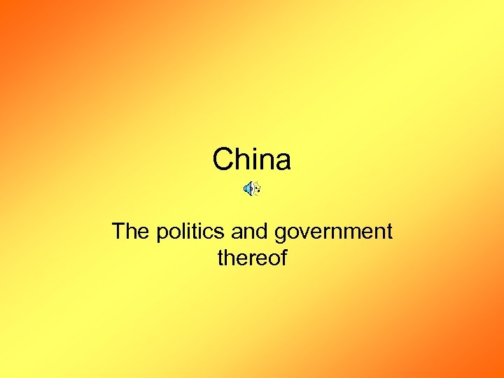 China The politics and government thereof