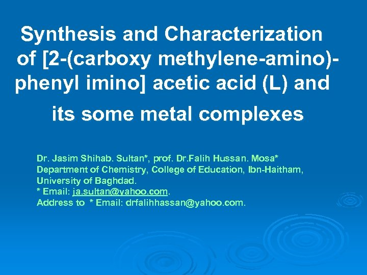 Synthesis and Characterization of [2 -(carboxy methylene-amino)phenyl imino] acetic acid (L) and its some