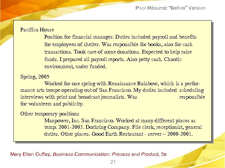 "Poor Résumé: ""Before"" Version Pacifica House Position for financial manager. Duties included payroll and"