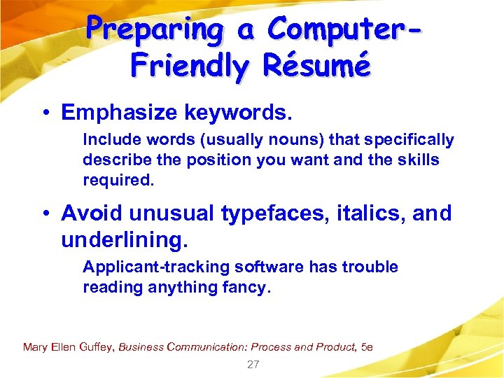Preparing a Computer. Friendly Résumé • Emphasize keywords. Include words (usually nouns) that specifically