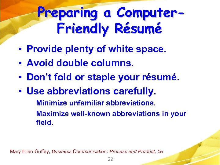 Preparing a Computer. Friendly Résumé • • Provide plenty of white space. Avoid double