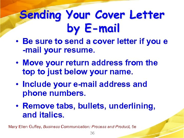Sending Your Cover Letter by E-mail • Be sure to send a cover letter