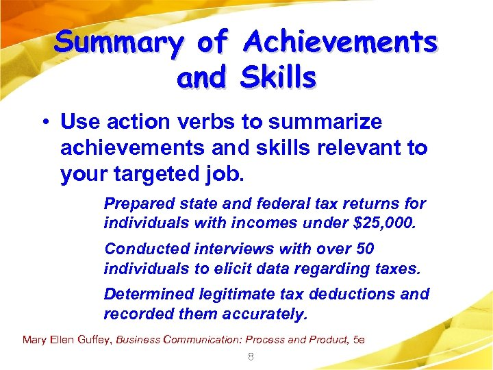 Summary of and Achievements Skills • Use action verbs to summarize achievements and skills