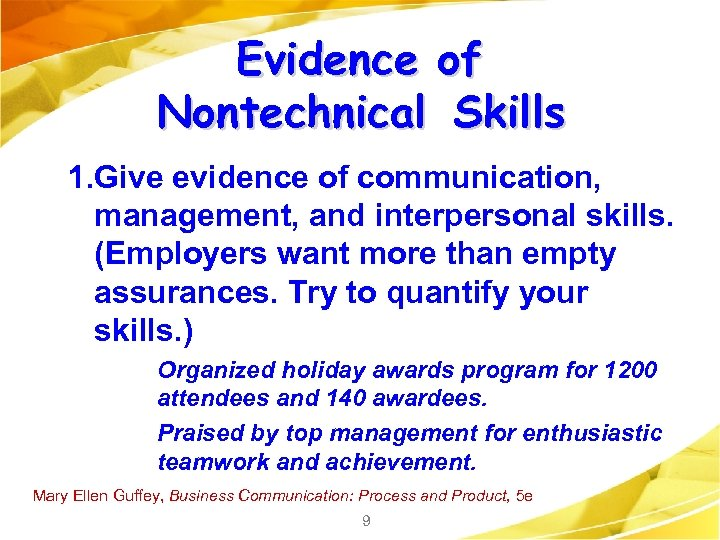 Evidence of Nontechnical Skills 1. Give evidence of communication, management, and interpersonal skills. (Employers