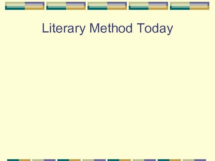 Literary Method Today