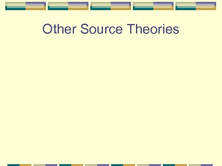 Other Source Theories