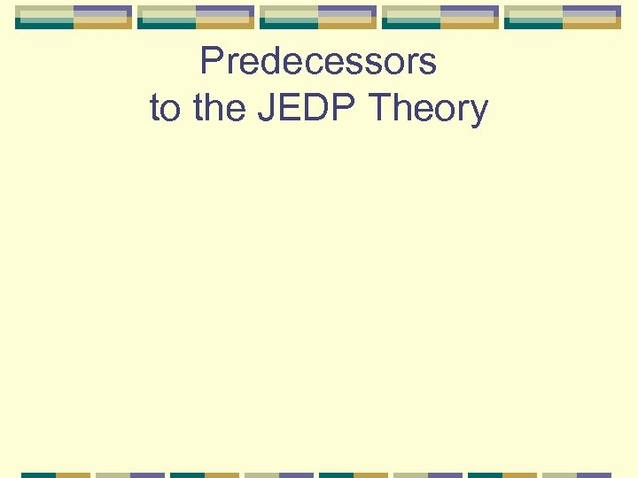 Predecessors to the JEDP Theory