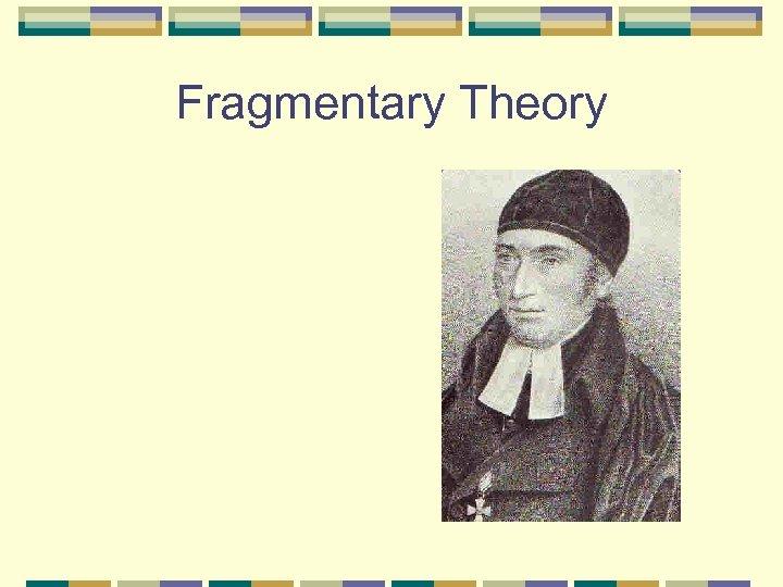 Fragmentary Theory