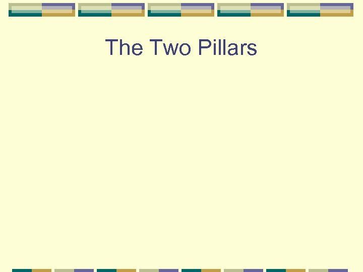The Two Pillars