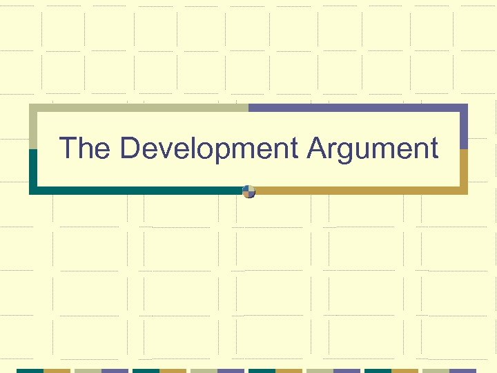 The Development Argument