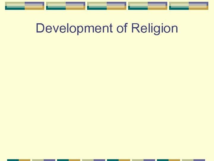 Development of Religion