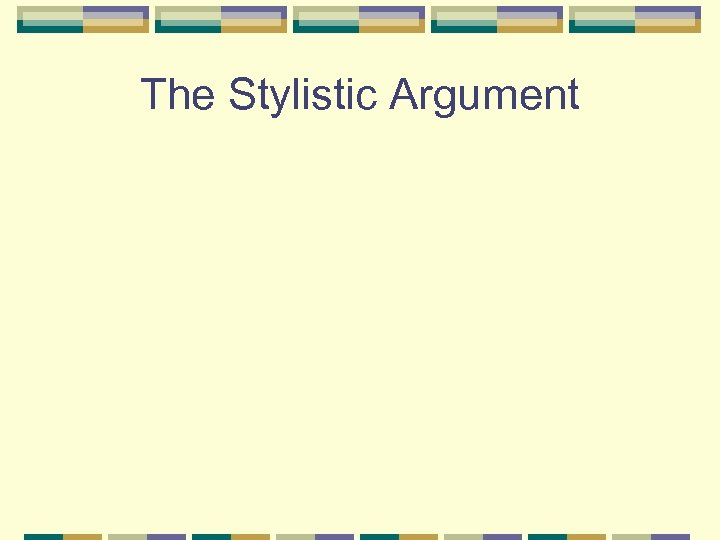 The Stylistic Argument