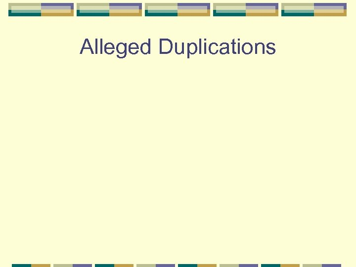 Alleged Duplications