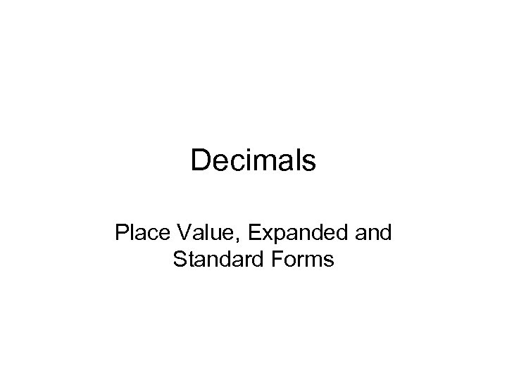 Decimals Place Value, Expanded and Standard Forms