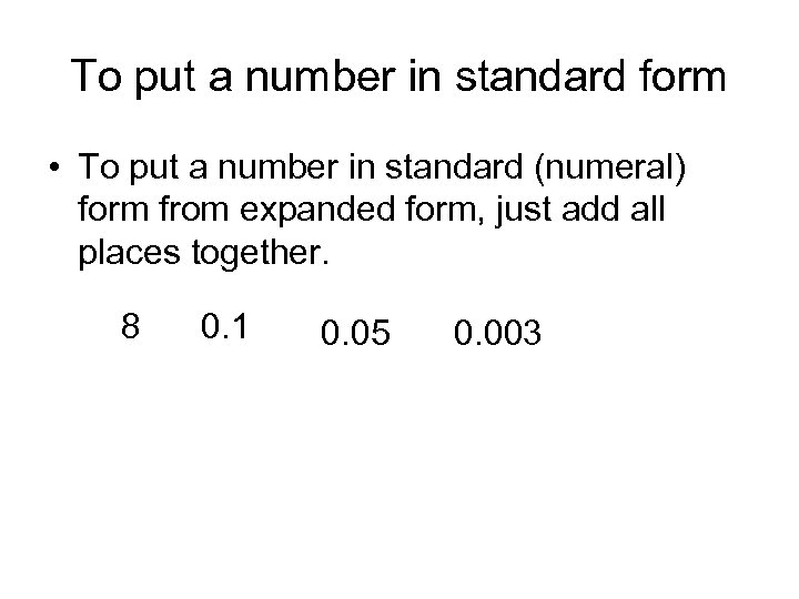 To put a number in standard form • To put a number in standard