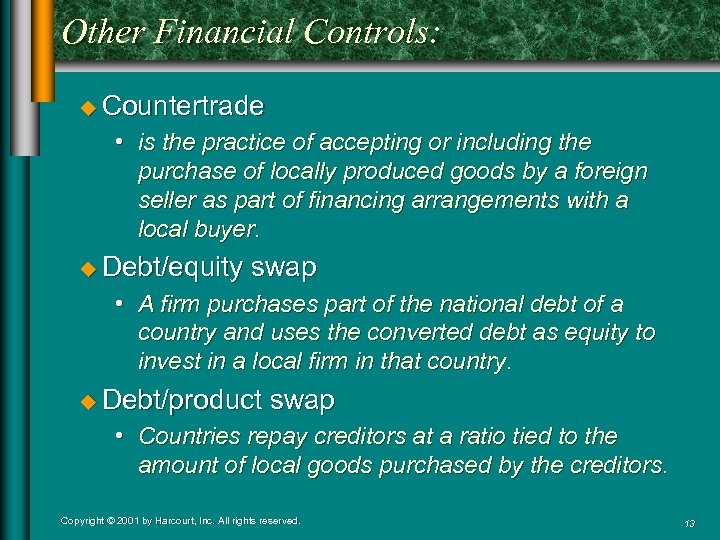 Other Financial Controls: u Countertrade • is the practice of accepting or including the