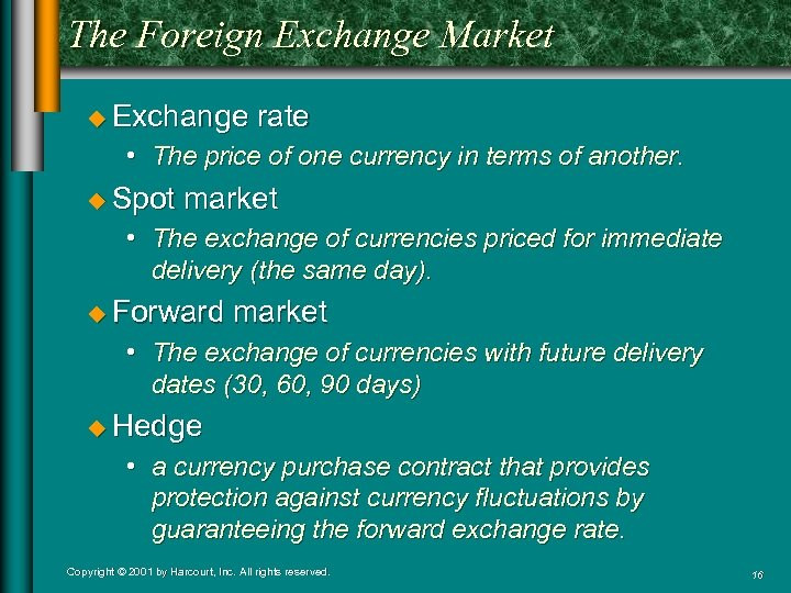 The Foreign Exchange Market u Exchange rate • The price of one currency in