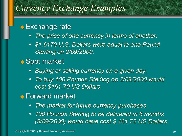 Currency Exchange Examples u Exchange rate • The price of one currency in terms