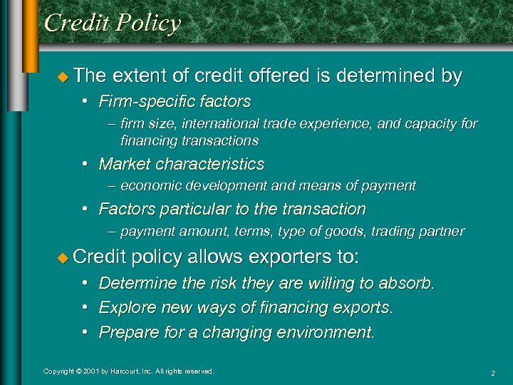 Credit Policy u The extent of credit offered is determined by • Firm-specific factors