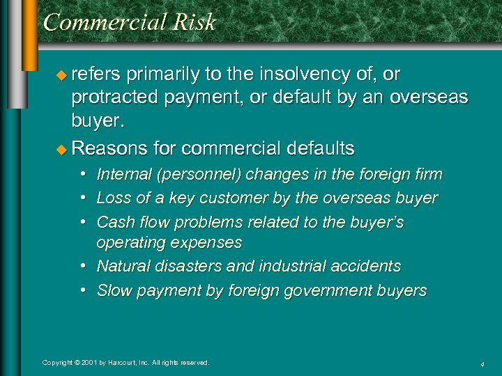 Commercial Risk u refers primarily to the insolvency of, or protracted payment, or default
