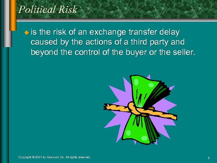 Political Risk u is the risk of an exchange transfer delay caused by the