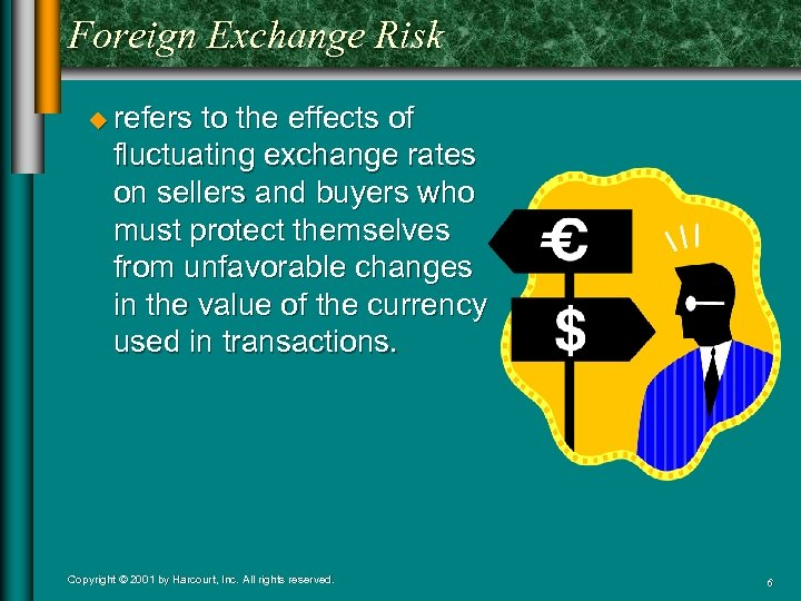 Foreign Exchange Risk u refers to the effects of fluctuating exchange rates on sellers