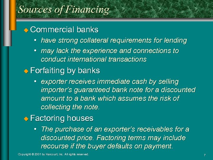 Sources of Financing u Commercial banks • have strong collateral requirements for lending •
