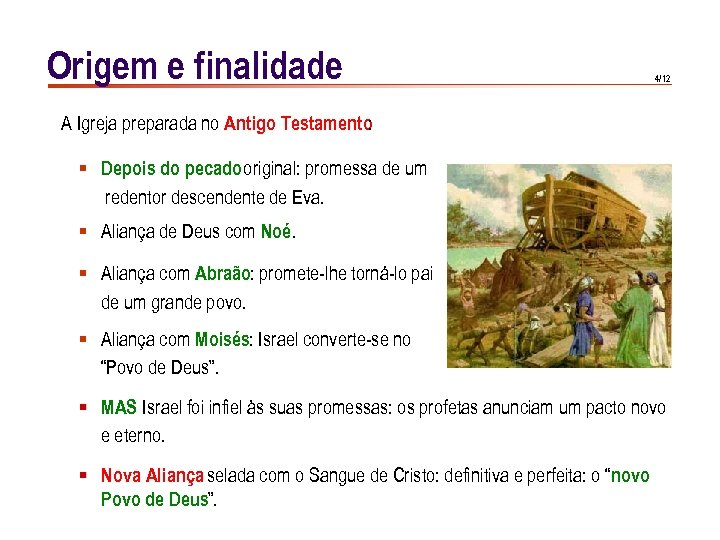 Origem e finalidade 4/12 A Igreja preparada no Antigo Testamento : § Depois do