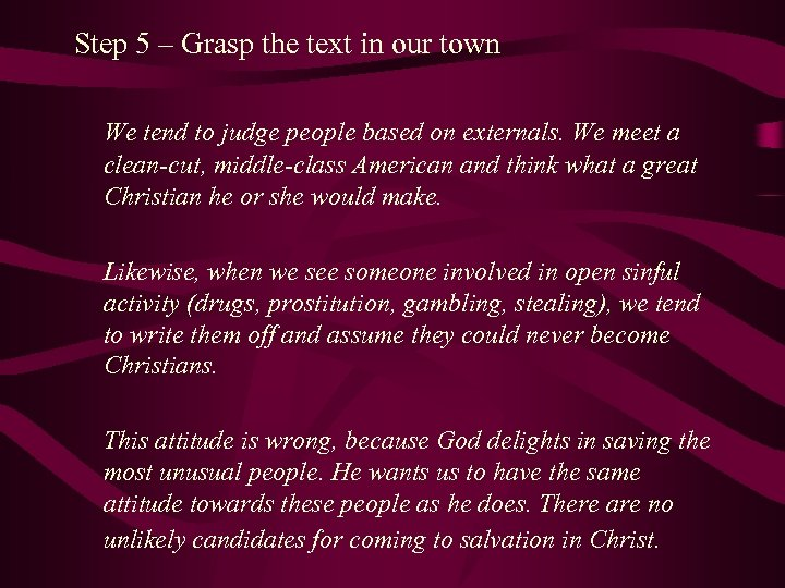 Step 5 – Grasp the text in our town We tend to judge people