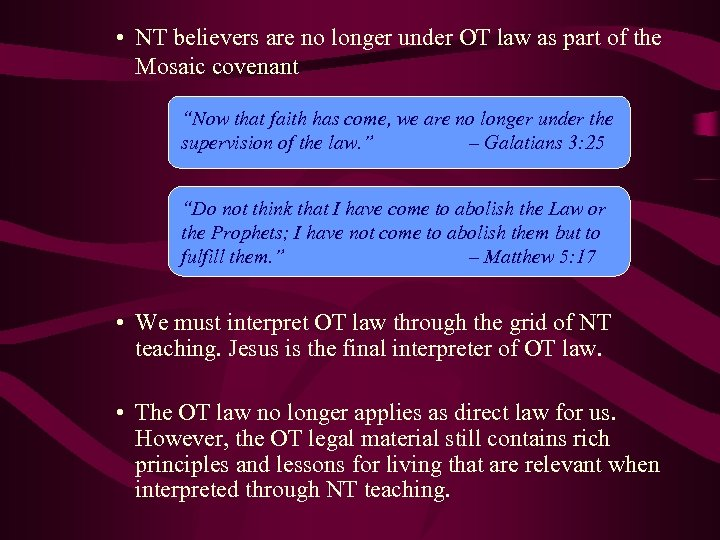 • NT believers are no longer under OT law as part of the