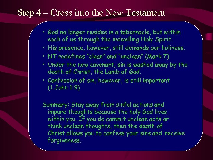 Step 4 – Cross into the New Testament • God no longer resides in